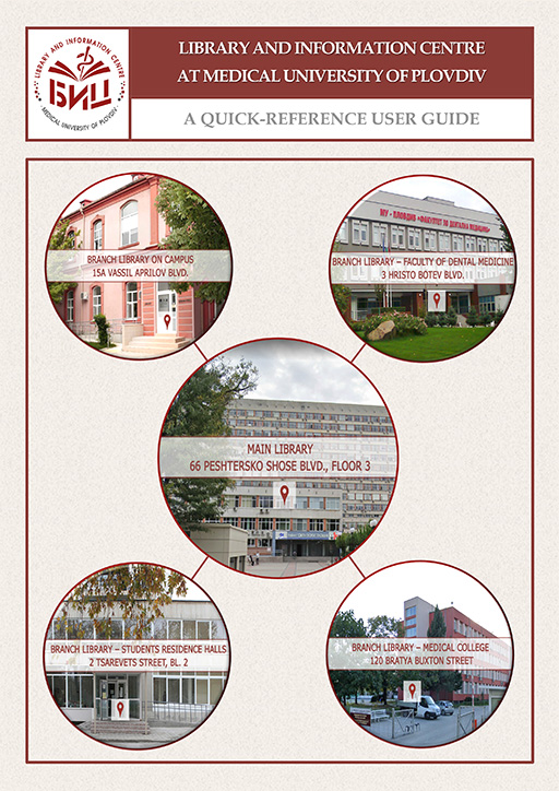 LIBRARY AND INFORMATION CENTRE AT MEDICAL UNIVERSITY OF PLOVDIV – A QUICK-REFERENCE USER GUIDE